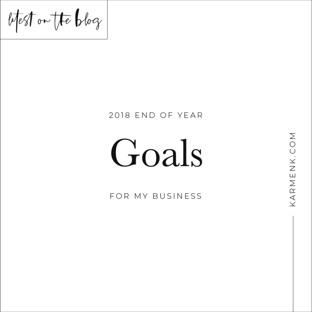 2018 End of year goals for my business