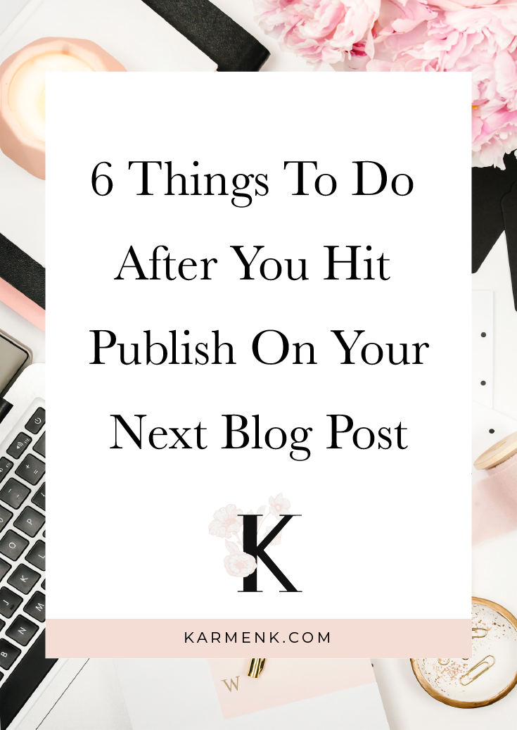 6 Things To Do After You Hit Publish
