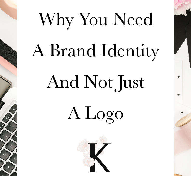 Why You Need A Brand Identity And Not Just A Logo
