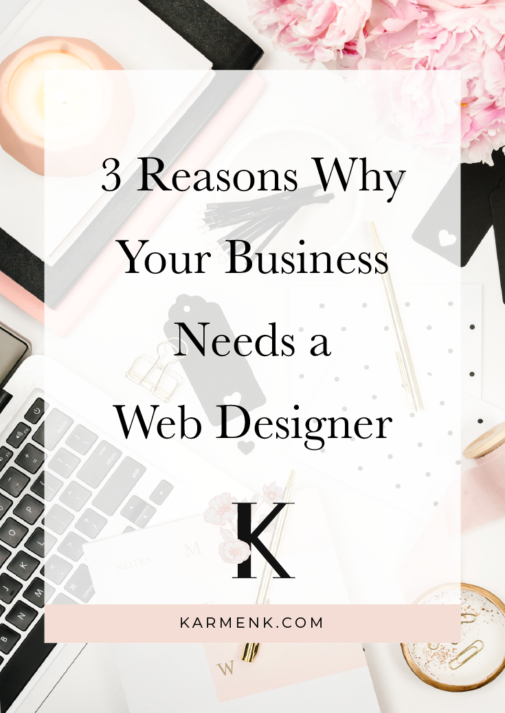 3 Reasons Why Your Business Needs A Web Designer
