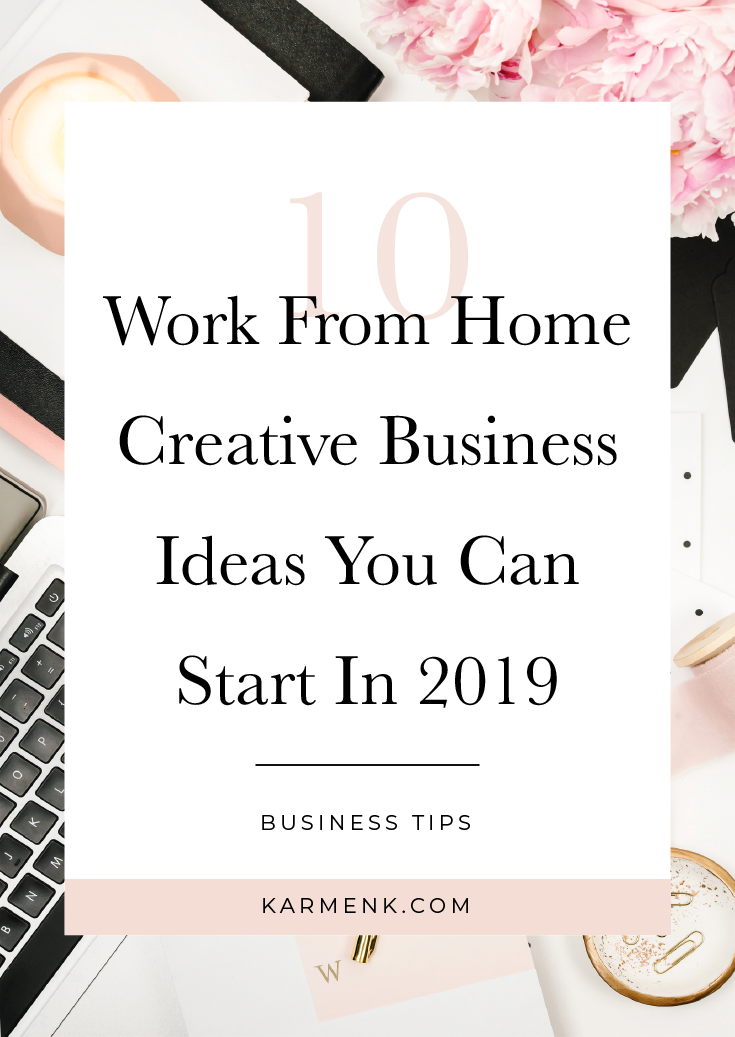 10 Work From Home Creative Business Ideas